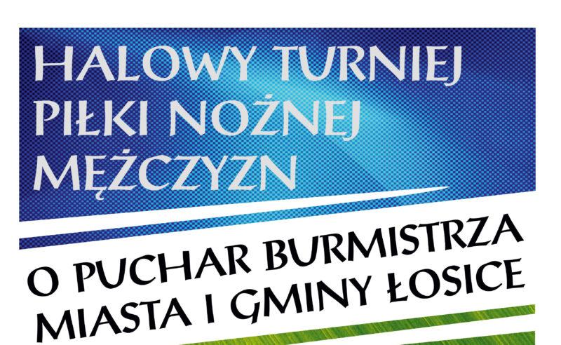 Halowy Turniej Piłki Nożnej Mężczyzn o Puchar Burmistrza Miasta i Gminy Łosice