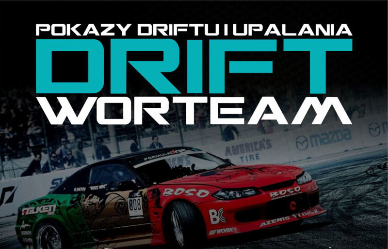 Pokazy Driftu i Upalania DRIFT WORTEAM