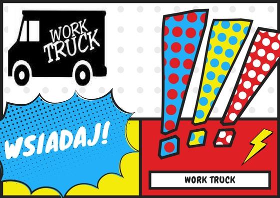 Już dziś wsiądź do Work Truck'a