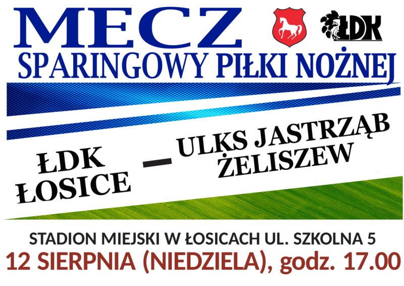 ŁDK Łosice kontra ULKS Jastrząb Żeliszew