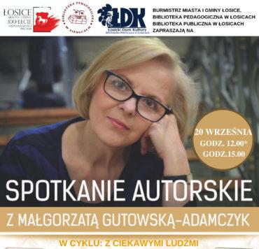 """W cyklu """"Z ciekawymi ludźmi…"""" – Małgorzata Gutowska-Adamczyk"""